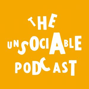 The Unsociable Podcast
